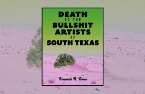 The book cover for Death to the Bullshit Artists of South Texas.