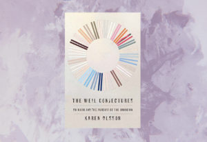 The book cover of Karen Olsson's The Weil Conjectures